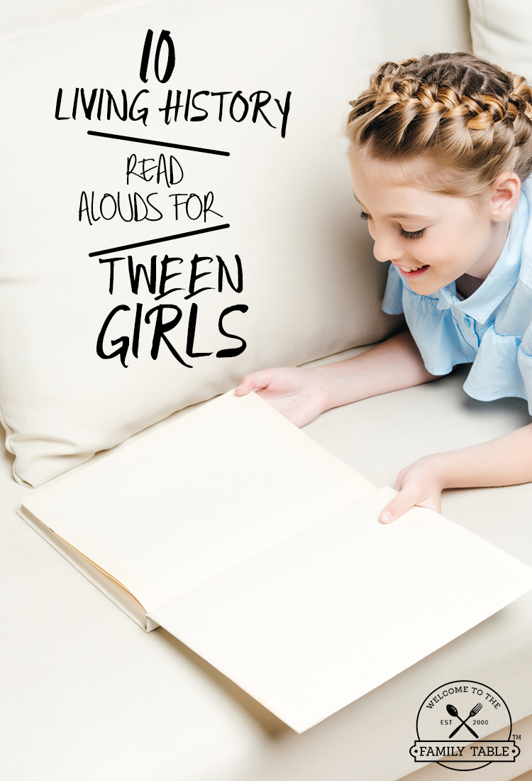 10 Living History Read Alouds for Tween Girls