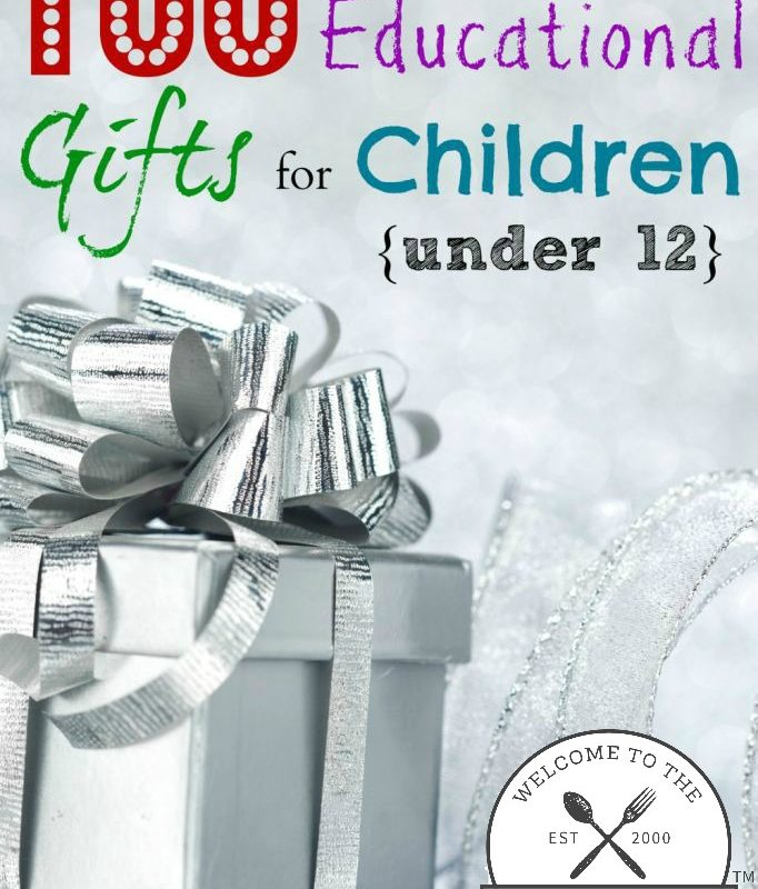 100 Educational Gift Ideas for Children {under 12}