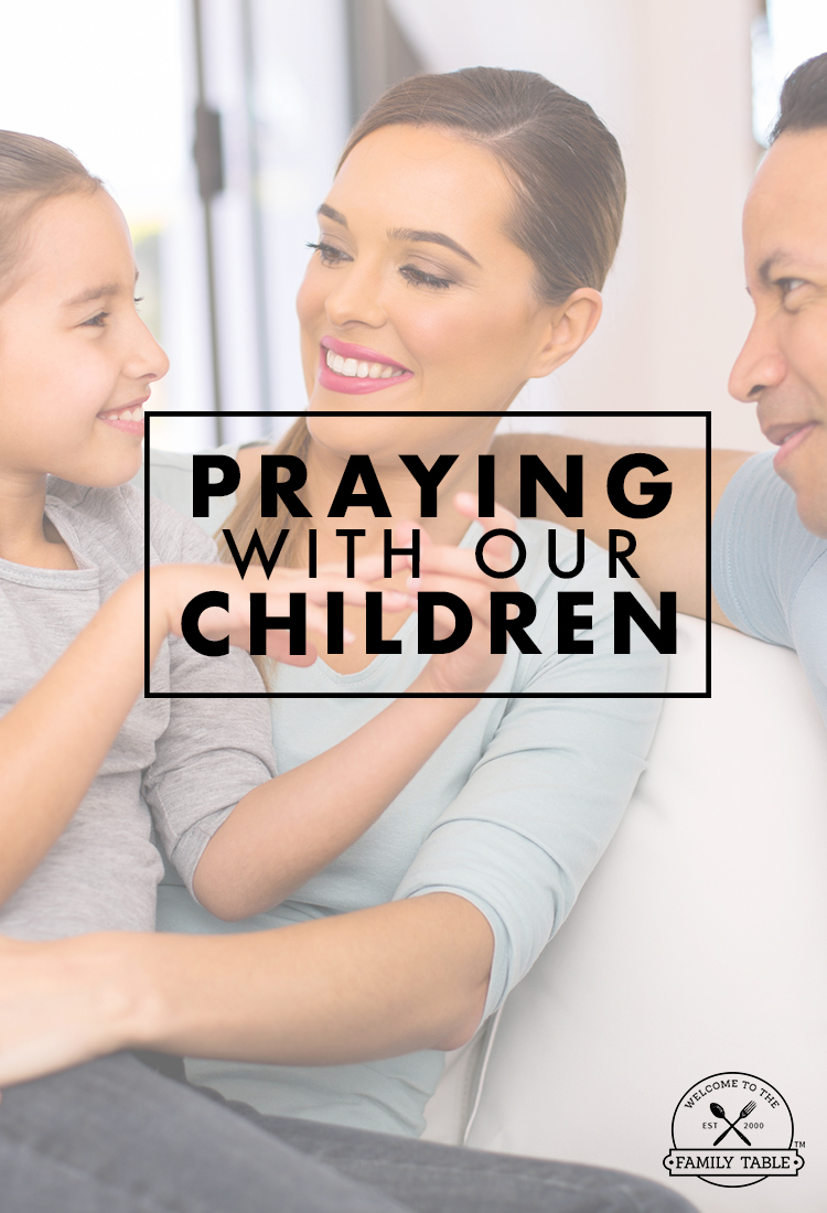 The Importance of Praying With Our Children
