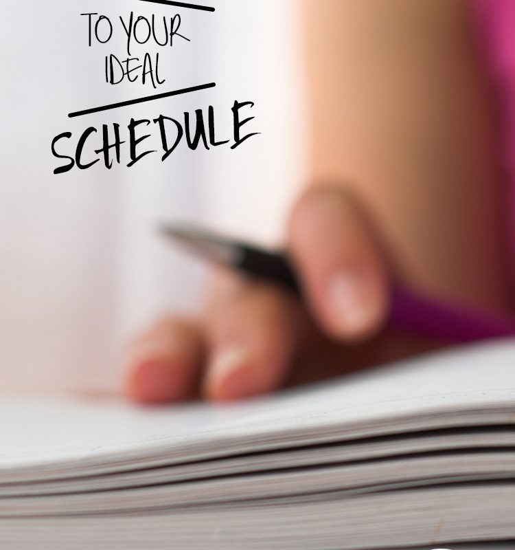 8 Steps to Your Ideal Schedule
