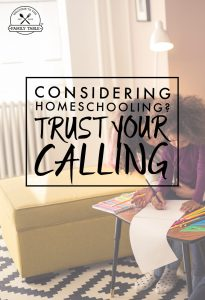 Are you considering homeschooling but doubting whether you can do it? We encourage you to trust your calling to homeschool.