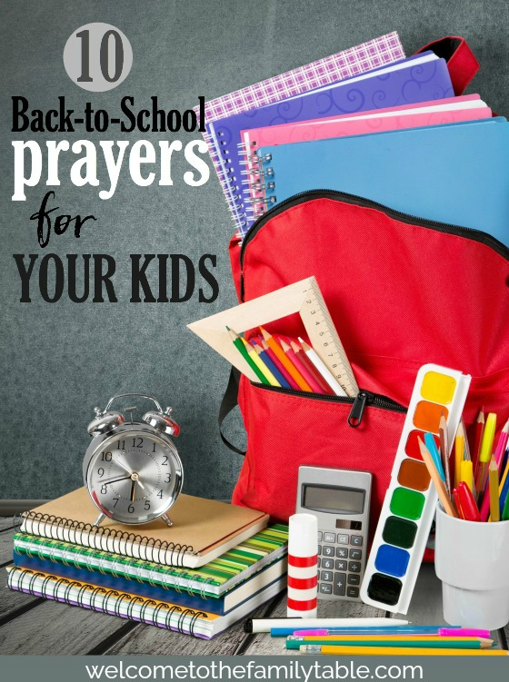 It's time for the kids to go back to school. Here are 10 back-to-school prayers to pray over your precious children.