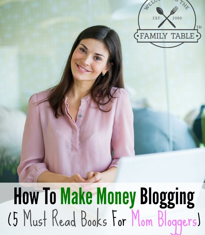 How To Make Money Blogging (5 Must Read Books For Mom Bloggers)