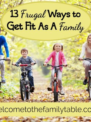 Are you looking for some frugal ways to get fit as a family? If so, here are 13 great ideas!