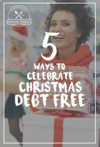 Are you looking for ideas to celebrate Christmas with your family debt-free? If so, come see these 5 ways that we've been able to do so for over 20 years!