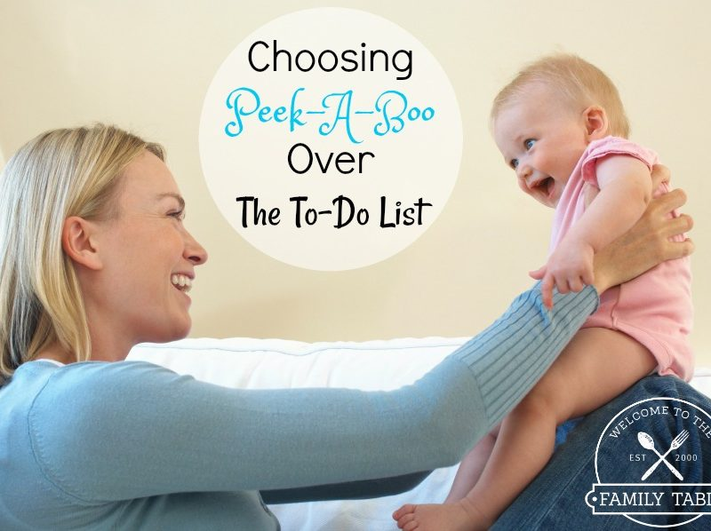Choosing Peek-A-Boo Over The To-Do List