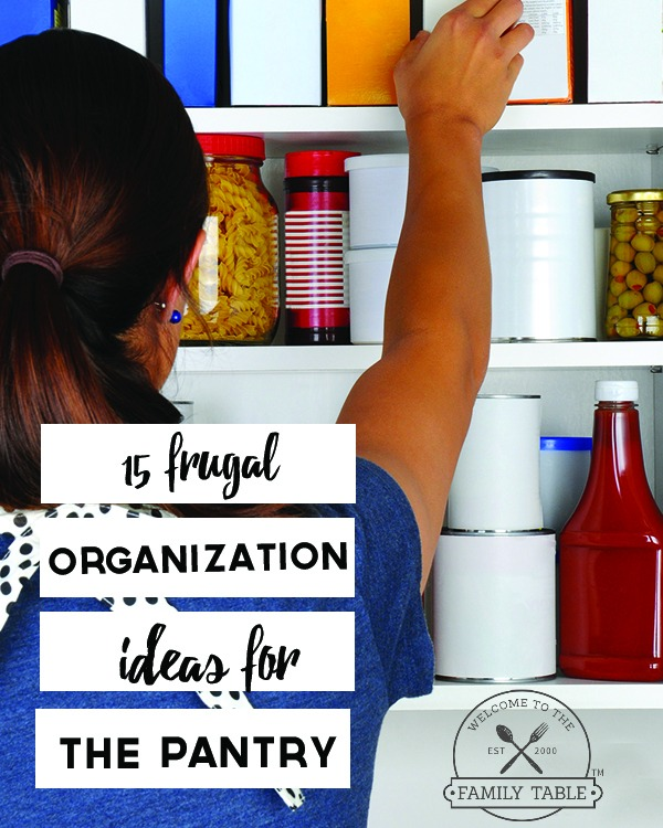 15 Frugal Organization Ideas for the Pantry
