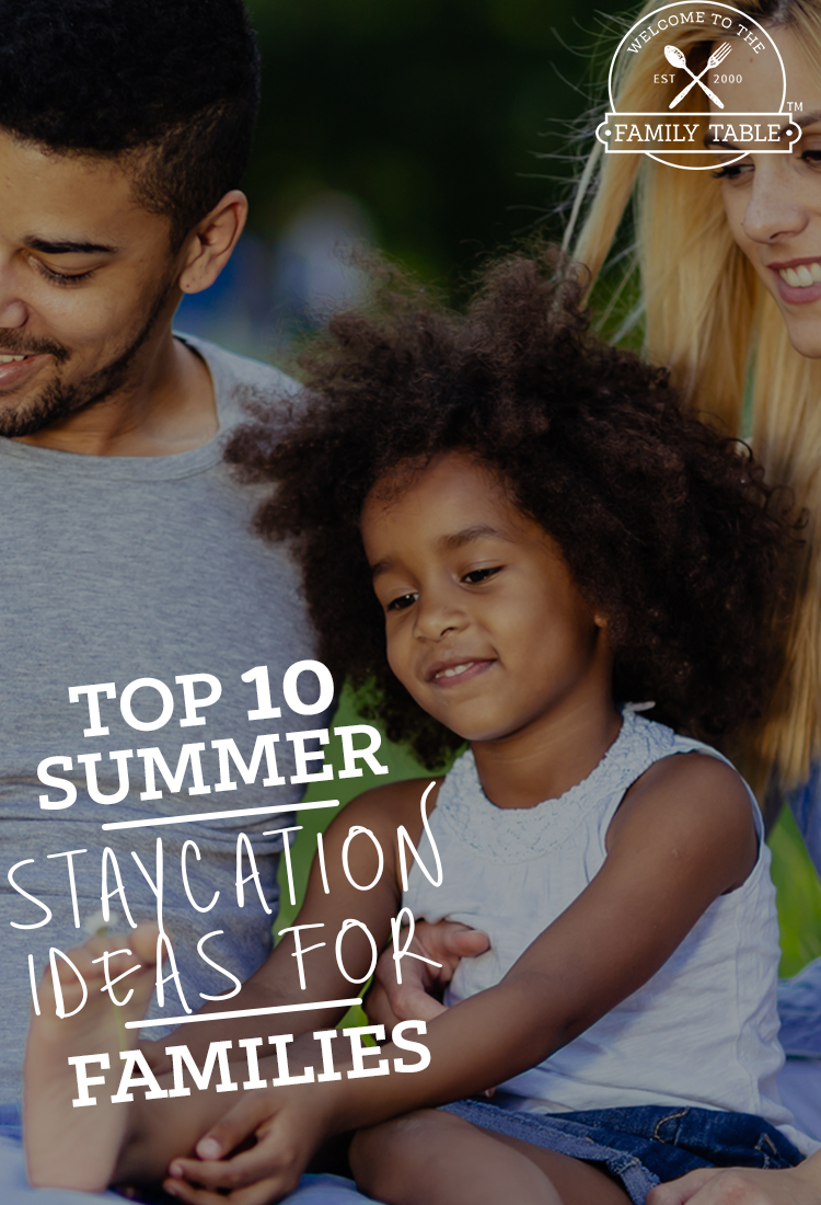 Top 10 Summer Staycation Ideas for Families