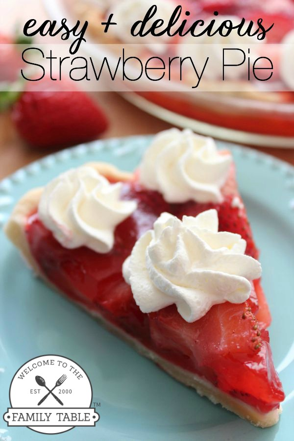 Are you looking for a delicious strawberry pie recipe? Look no further! :: welcometothefamilytable.com