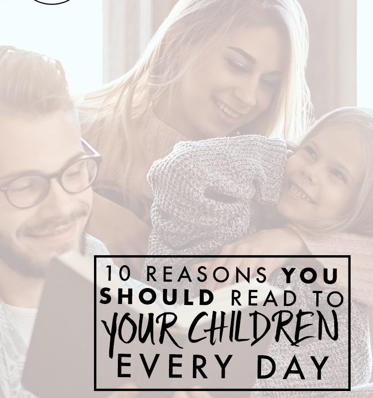 10 Reasons You Should Read to Your Children Every Single Day - Welcome to the Family Table™