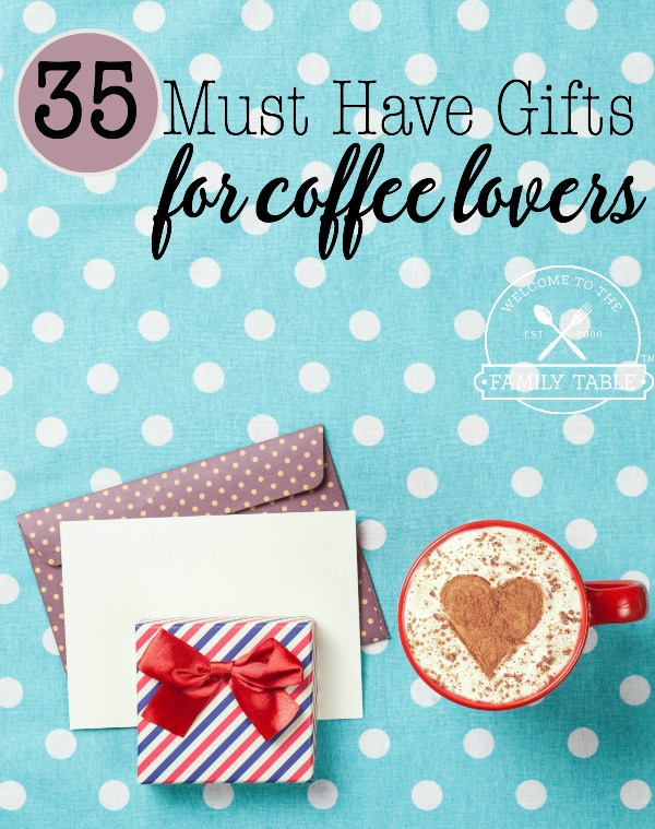 35 Must Have Gifts for Coffee Lovers