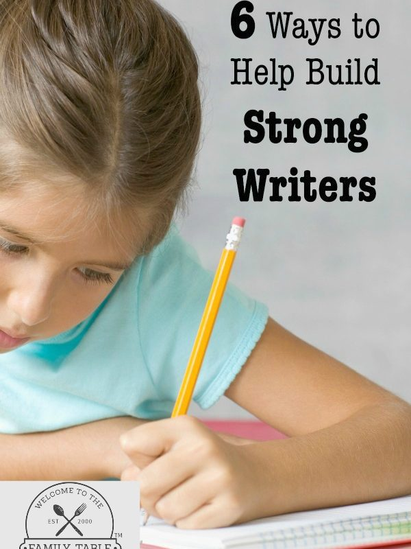 6 Ways to Help Build Strong Writers