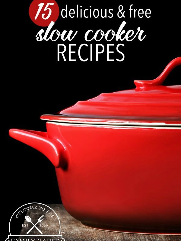 15 Delicious & Free Slow Cooker Recipes