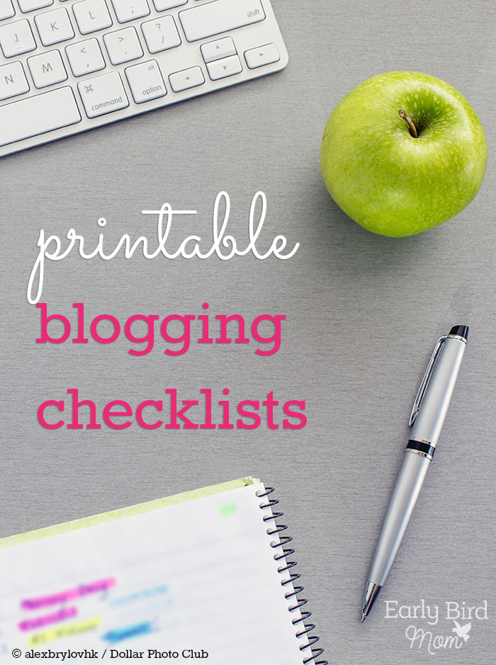 free printable blogging checklists @ earlybirdmom