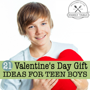 Valentine's Day gift ideas for teen boys. - Welcome to the Family Table®