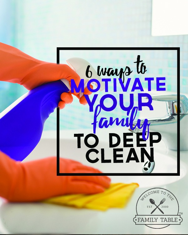 6 Ways to Motivate Your Family To Deep Clean