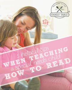 Are you teaching a special needs child to read? Here are 5 helpful tips!
