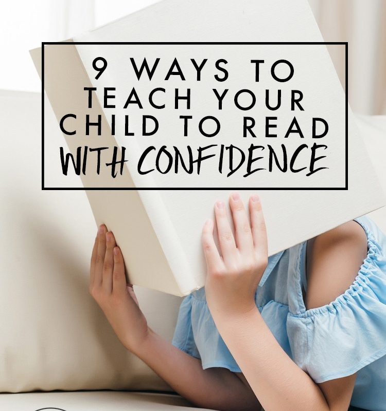 9 Ways to Teach Your Child to Read With Confidence
