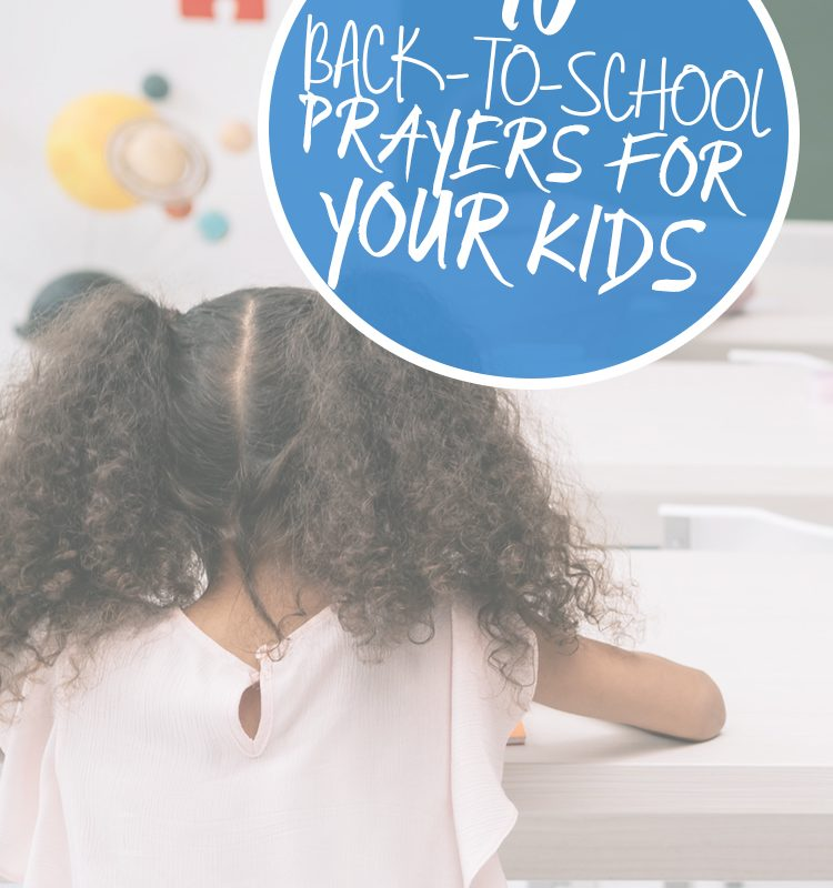 10 Back-to-School Prayers for Your Kids