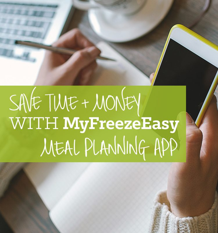 Save Time + Money With MyFreezEasy Meal Planning App
