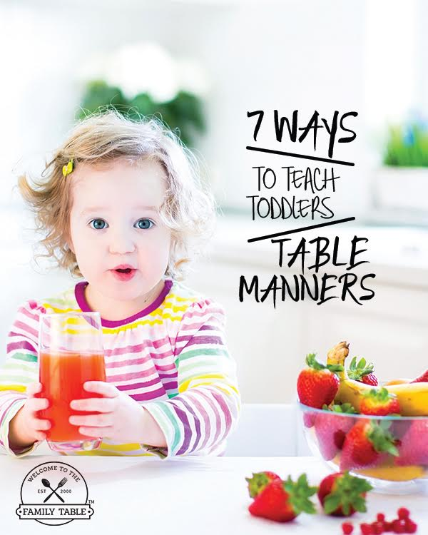 7 Ways to Teach Toddlers Table Manners