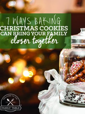 Do you and your family bake Christmas cookies together? Come see 7 Ways Baking Christmas Cookies Can Bring Your Family Closer Together :: welcometothefamilytable.com