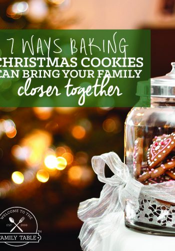 7 Ways Baking Christmas Cookies Can Bring Your Family Closer Together (+ Win $500 Christmas Cash!)