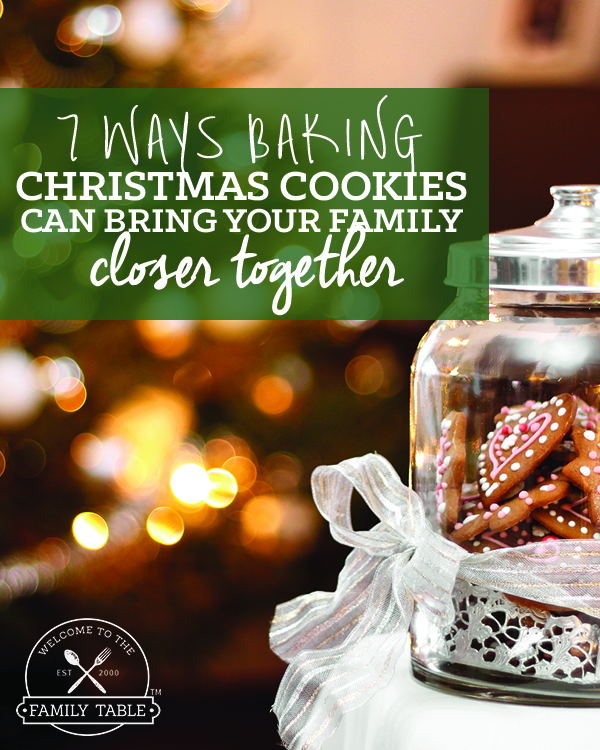 7 Ways Baking Christmas Cookies Can Bring Your Family Closer Together