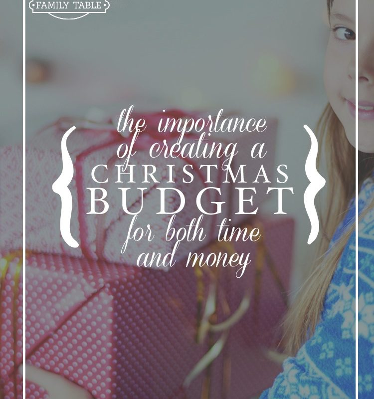 The Importance of Creating a Christmas Budget For Both Time & Money