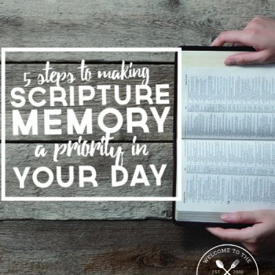 5 Steps to Making Scripture Memory a Priority in Your Day