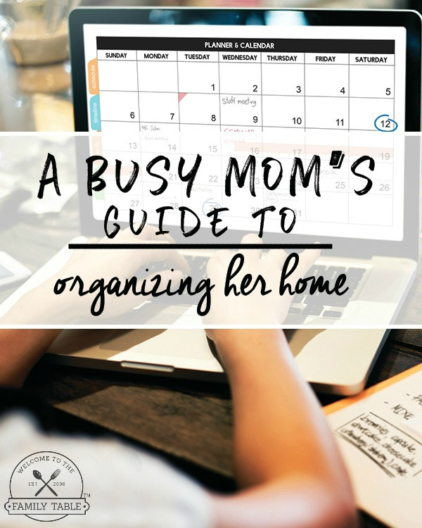 A Busy Mom's Guide to Organizing Her Home