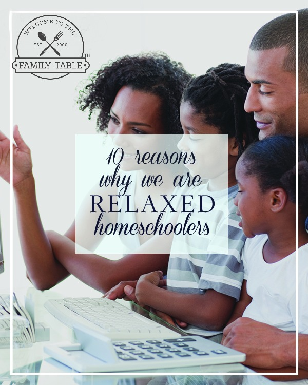 Our family has enjoyed using a relaxed homeschool method for over 13 years. Come see 10 reasons we chose the relaxed method for our homeschool!