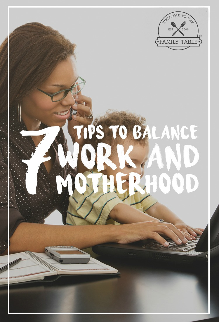 7 Tips to Balance Motherhood and Work From Home