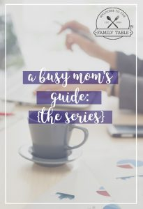 Are you a busy mom looking for tips to help simplify your days? Come see the series: A Busy Mom's Guide for practical tips to help!