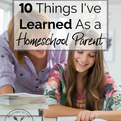 10 Things I've Learned As a Homeschool Parent