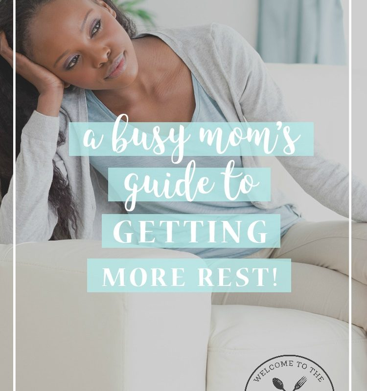 A Busy Mom's Guide to Getting More Rest