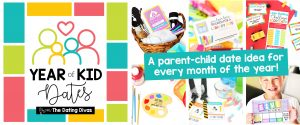 Are you looking for some fun parent-child date night ideas for every month of the year? Look no further!