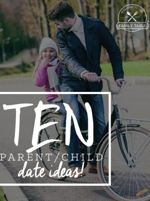 10 Parent-Child Date Ideas