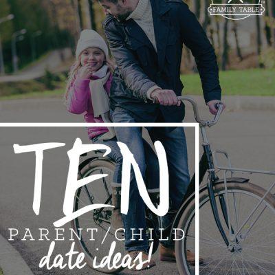 10 Parent-Child Date Ideas