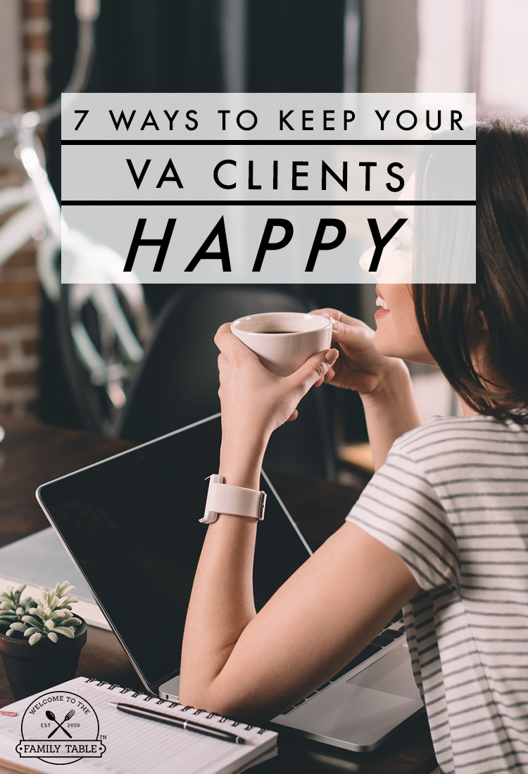 Implementing each of these 7 tips to keep your VA clients happy will ensure that your VA business becomes quite successful.