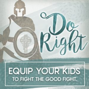 Equip Your Kids to Fight the Good Fight