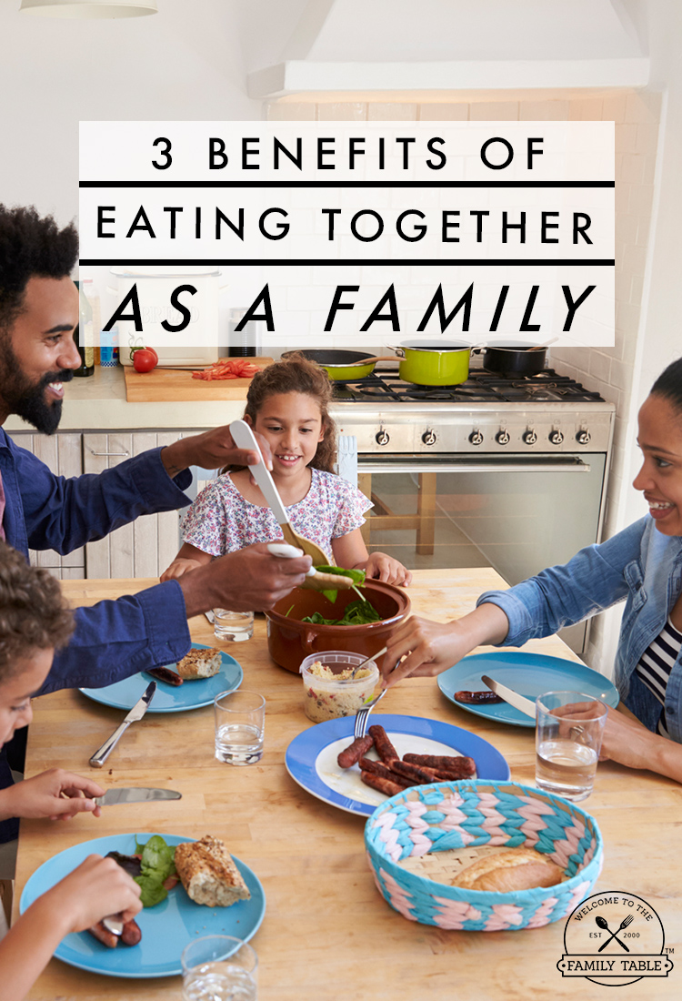 There are many benefits of eating together as a family; come check out three of them.