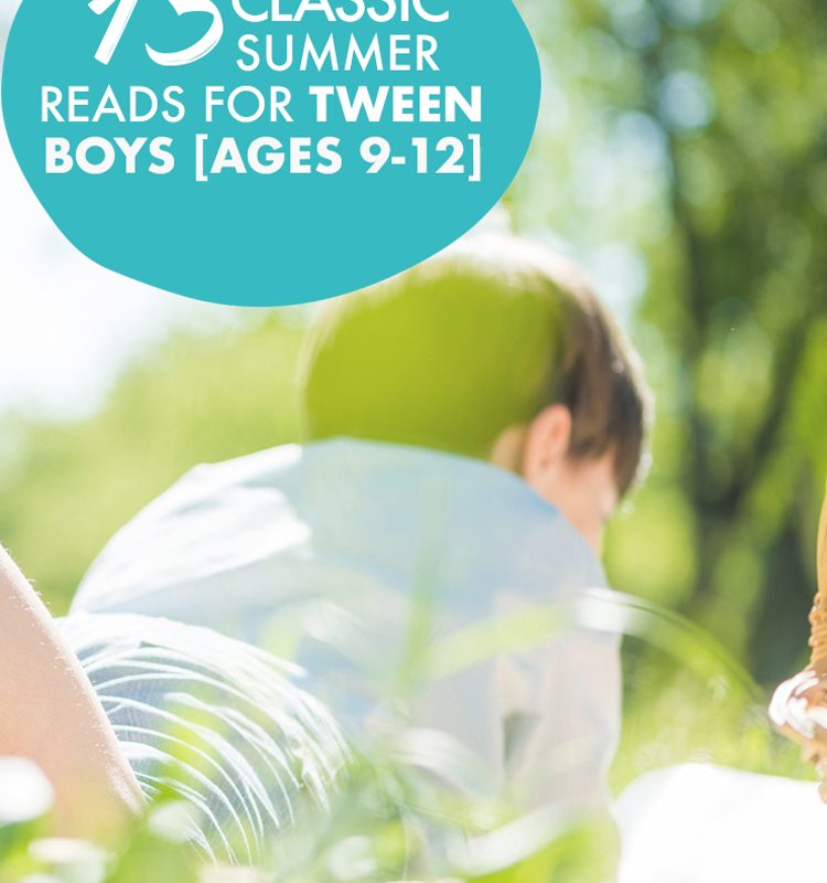 15 Classic Books for Tween Boys (Ages 9-12)