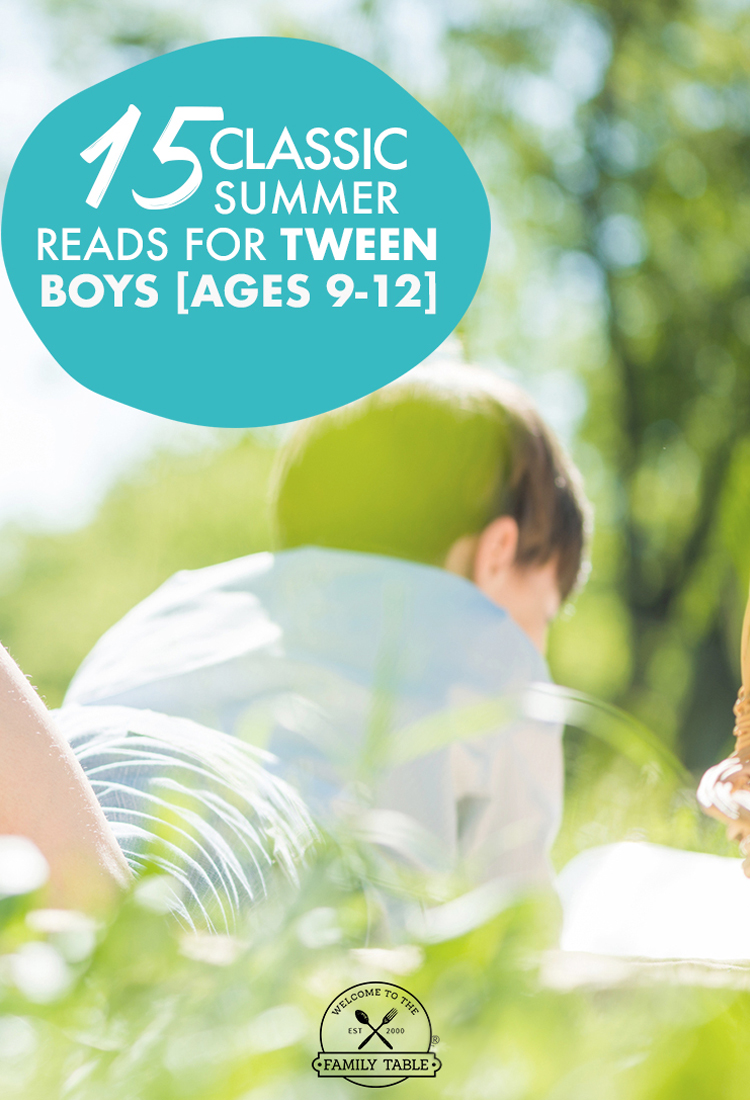 Are you looking for some great books for your tween boy to read this summer? Here are 15 classic books for tween boys!