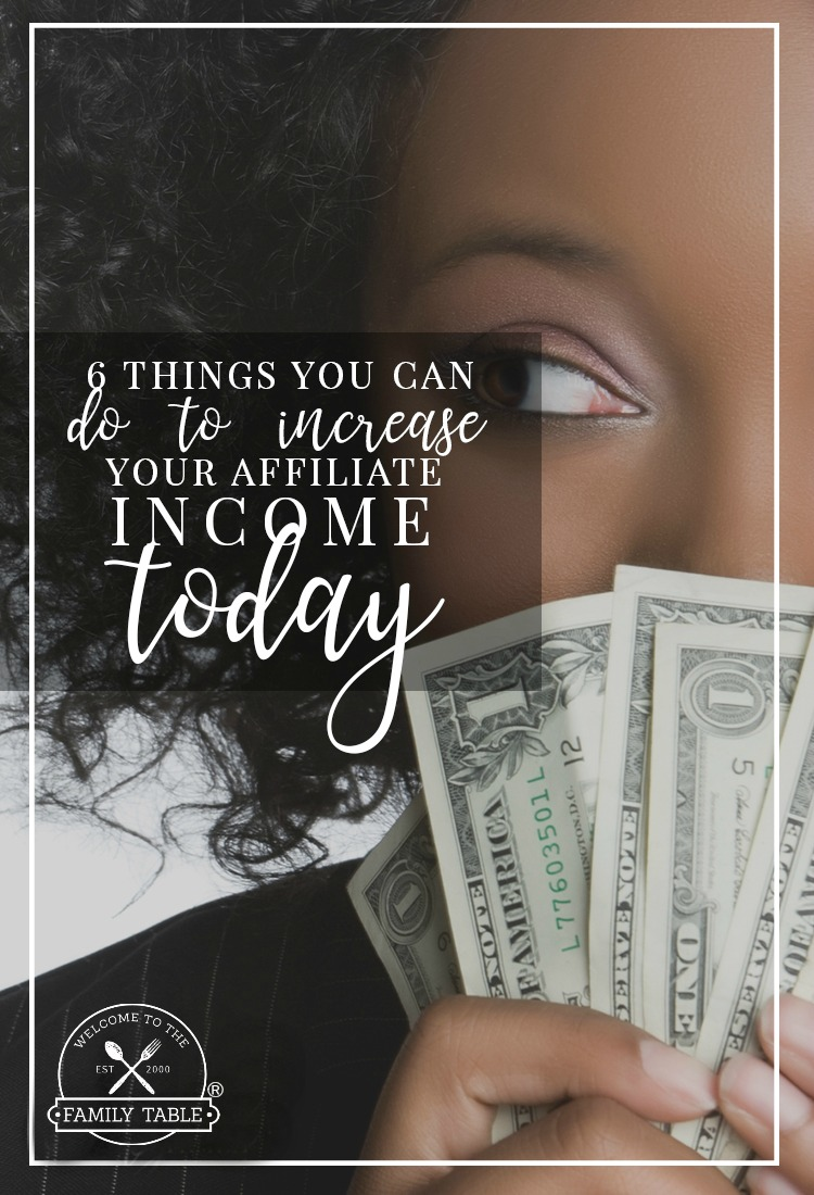 6 Things You Can Do to Increase Your Affiliate Income Today