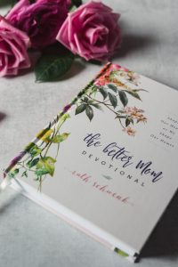 Looking for some encouragement today? Come grab your copy of the The Better Mom Devotional!