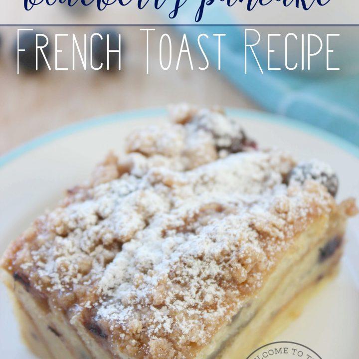 Scrumptious Blueberry Pancake French Toast Bake