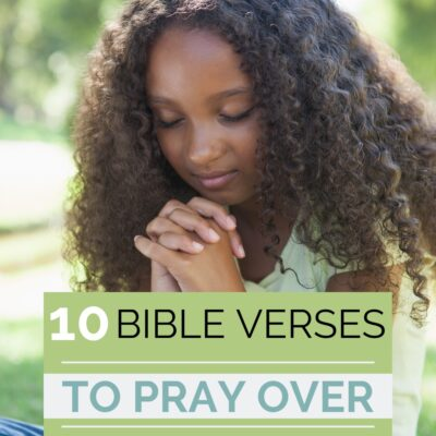 10 Bible Verses to Pray Over Your Child